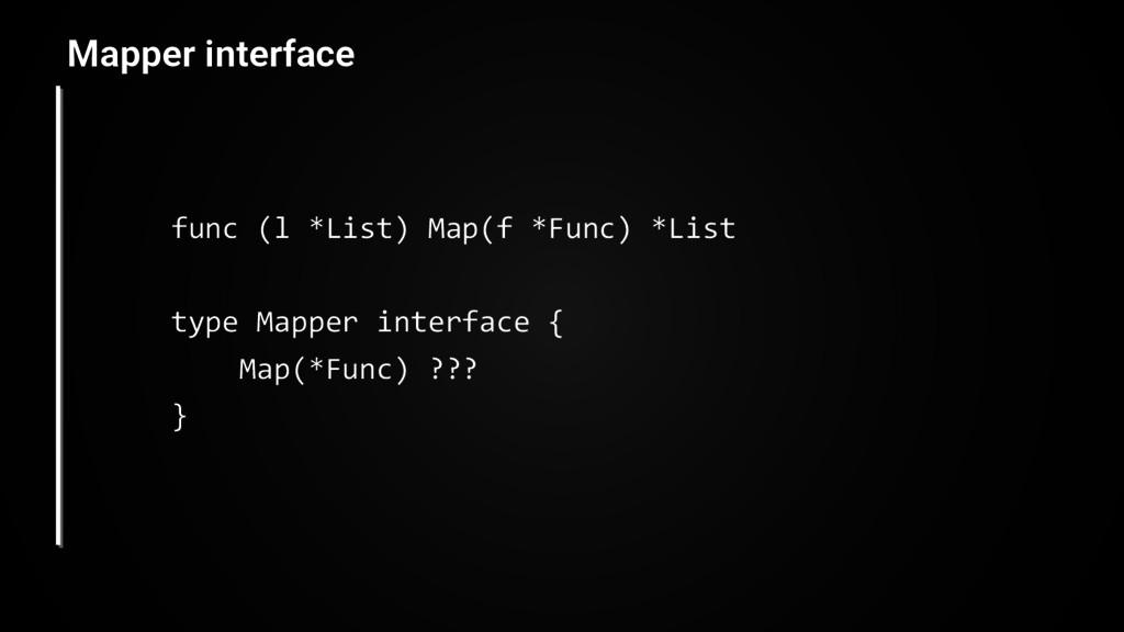 func (l *List) Map(f *Func) *List type Mapper i...