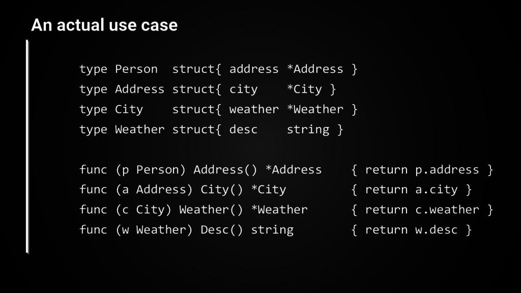 type Person struct{ address *Address } type Add...