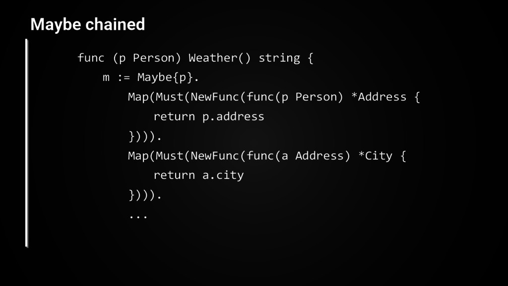 func (p Person) Weather() string { m := Maybe{p...