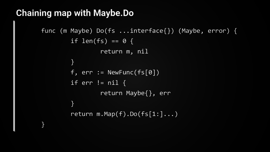 func (m Maybe) Do(fs ...interface{}) (Maybe, er...