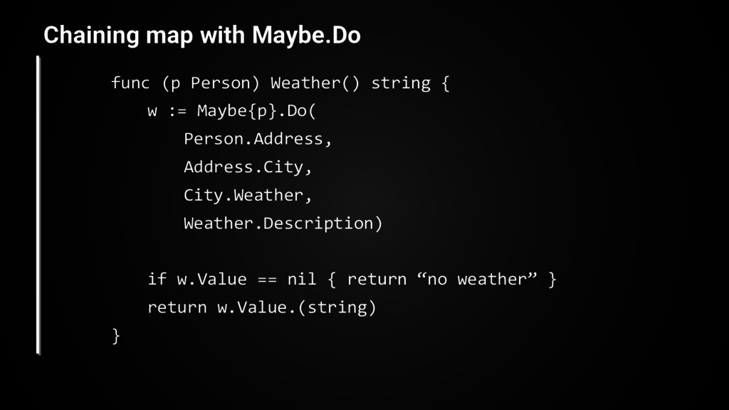 func (p Person) Weather() string { w := Maybe{p...