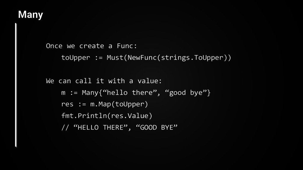 Once we create a Func: toUpper := Must(NewFunc(...