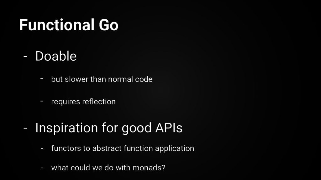 Functional Go - Doable - but slower than normal...