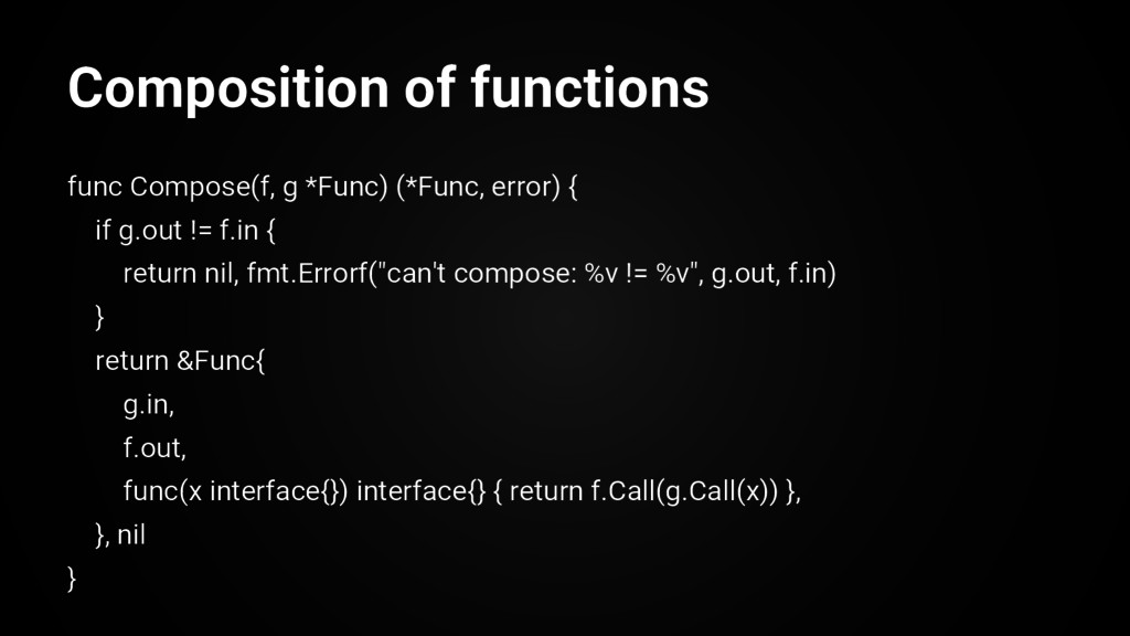 Composition of functions func Compose(f, g *Fun...