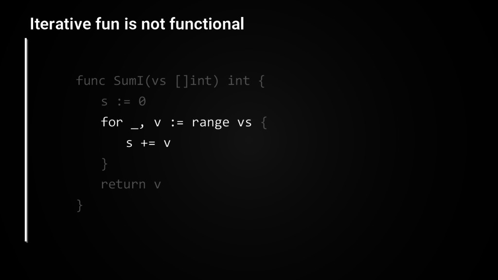 func SumI(vs []int) int { s := 0 for _, v := ra...