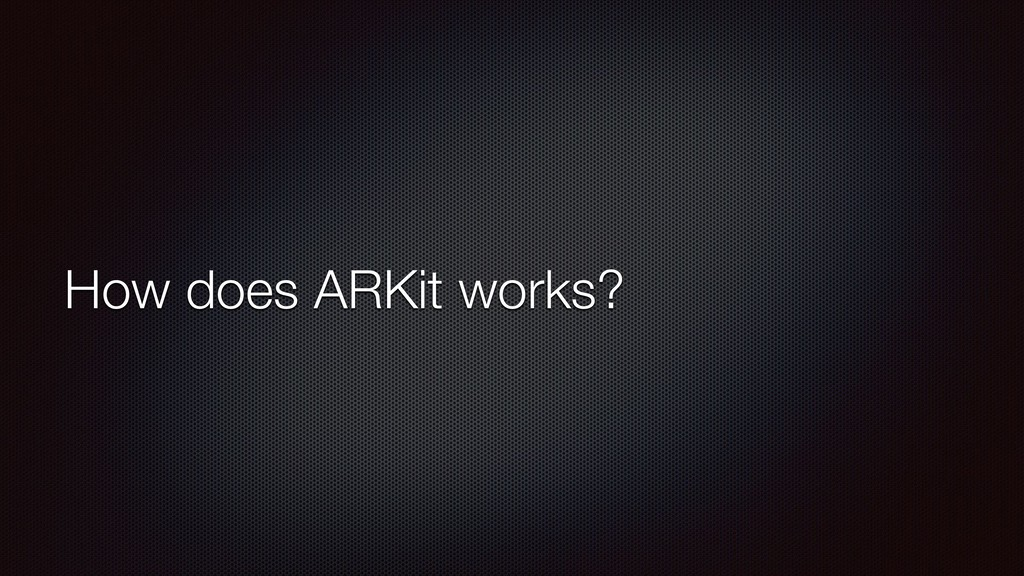 How does ARKit works?