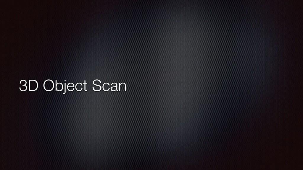3D Object Scan