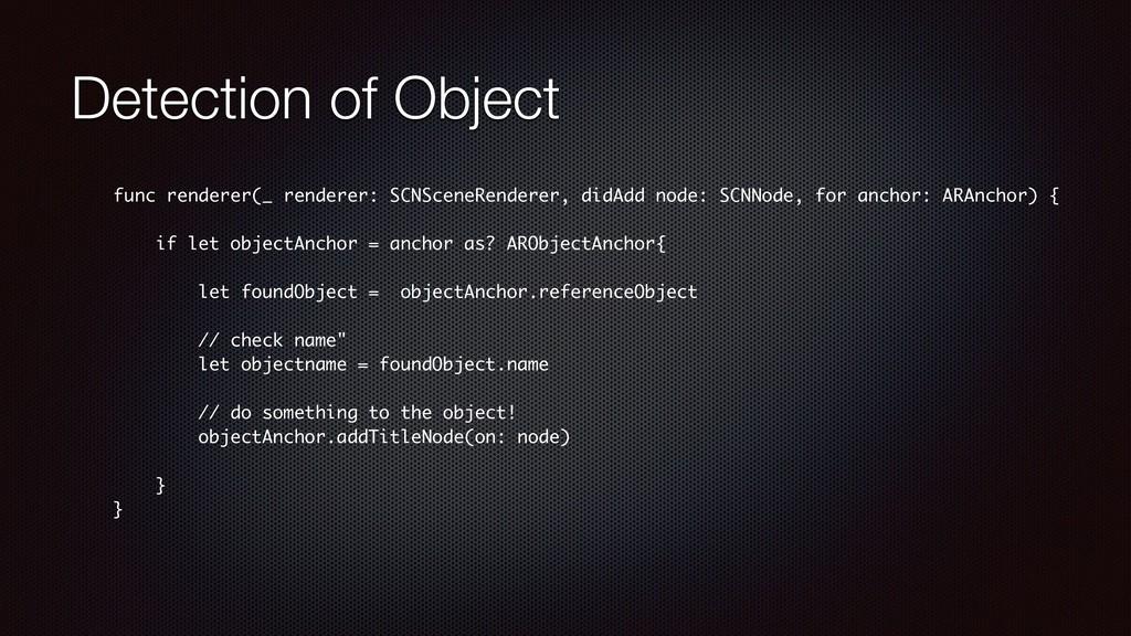 Detection of Object func renderer(_ renderer: S...