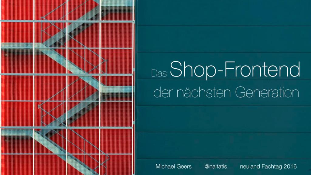 Das Shop-Frontend der nächsten Generation Micha...
