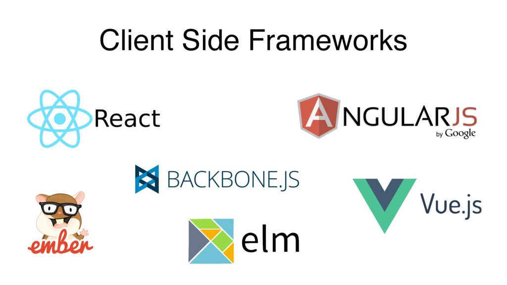 Client Side Frameworks