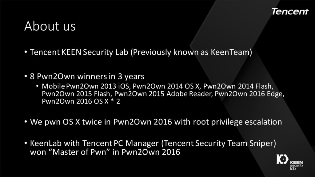 About us • Tencent KEEN Security Lab (Previousl...