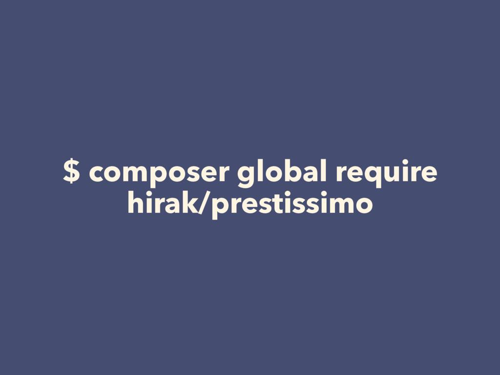 $ composer global require hirak/prestissimo