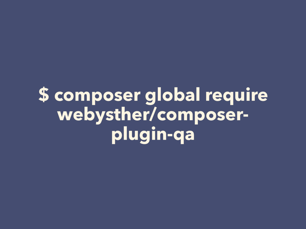 $ composer global require webysther/composer- p...