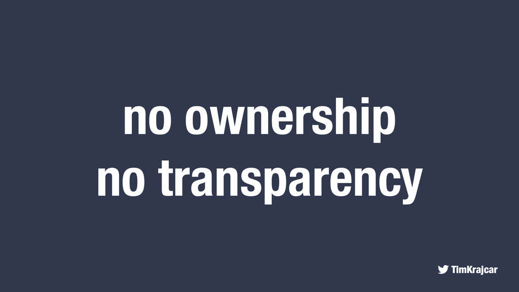 TimKrajcar no ownership no transparency