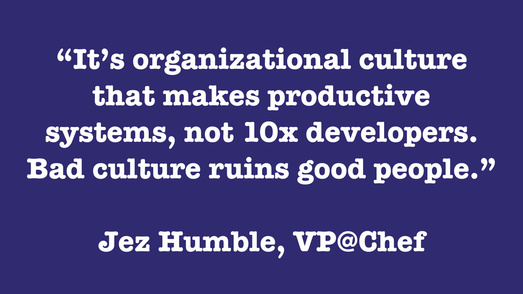 """""""It's organizational culture that makes product..."""