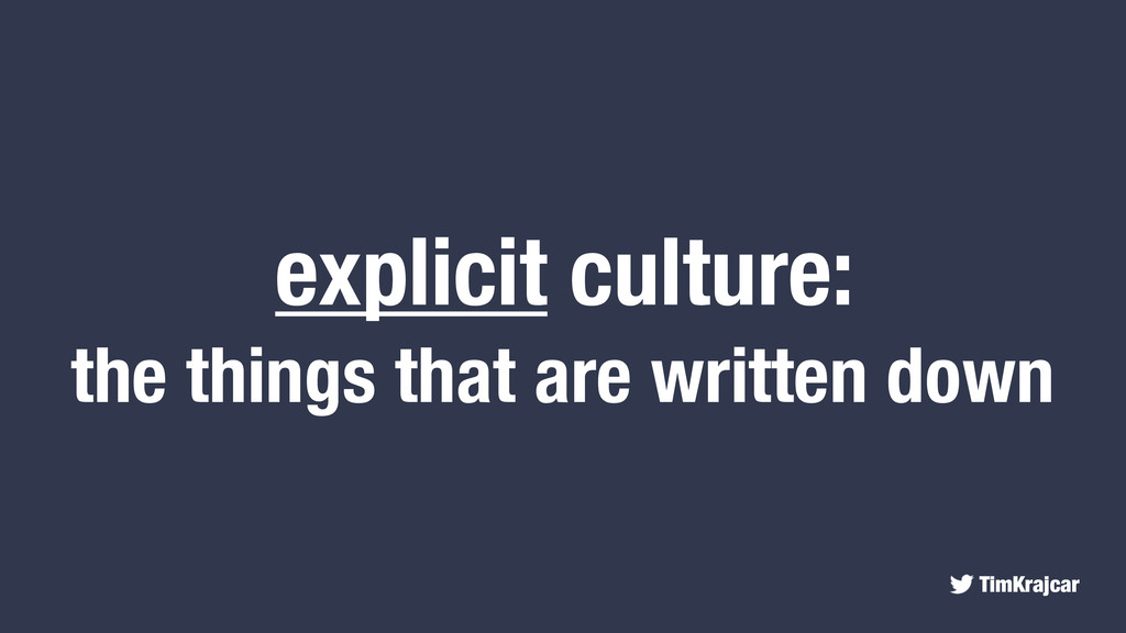 TimKrajcar explicit culture: the things that ar...