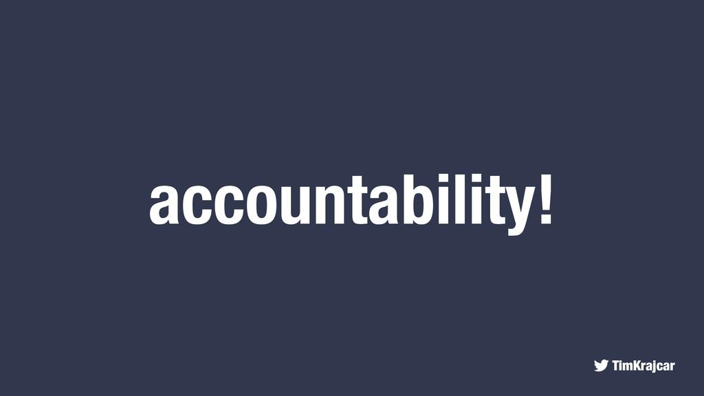 TimKrajcar accountability!