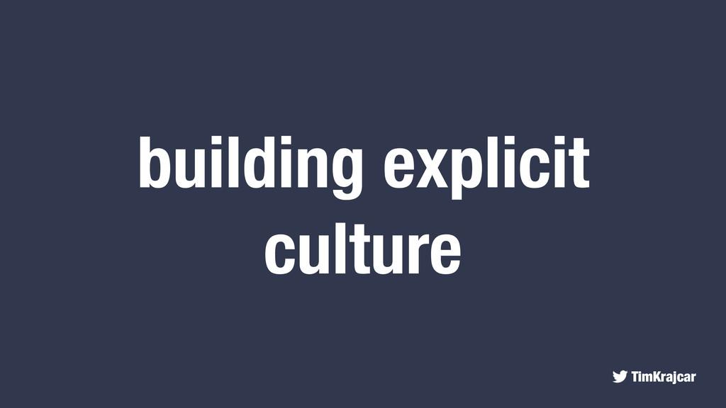 TimKrajcar building explicit culture
