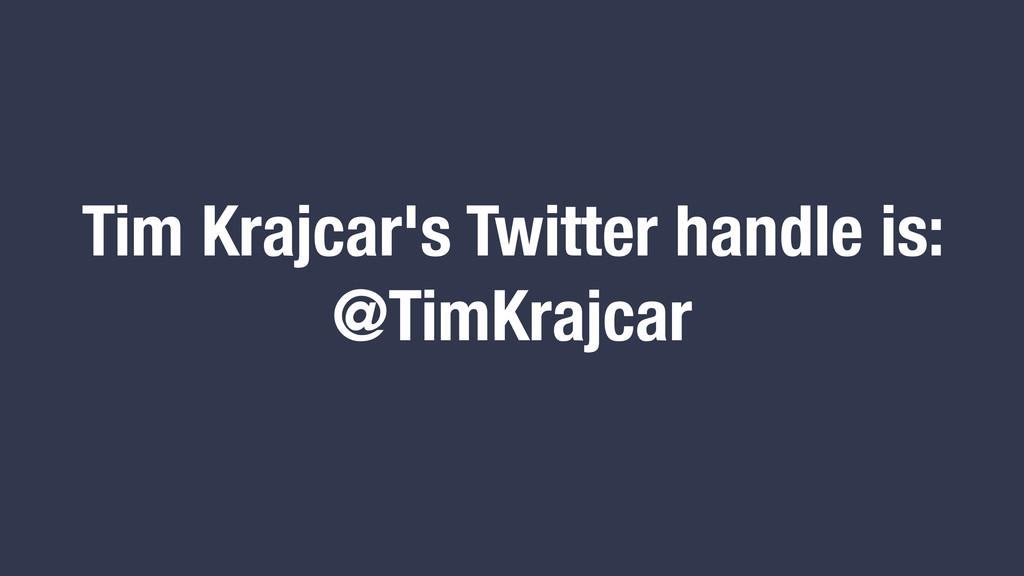 TimKrajcar Tim Krajcar's Twitter handle is: @Ti...