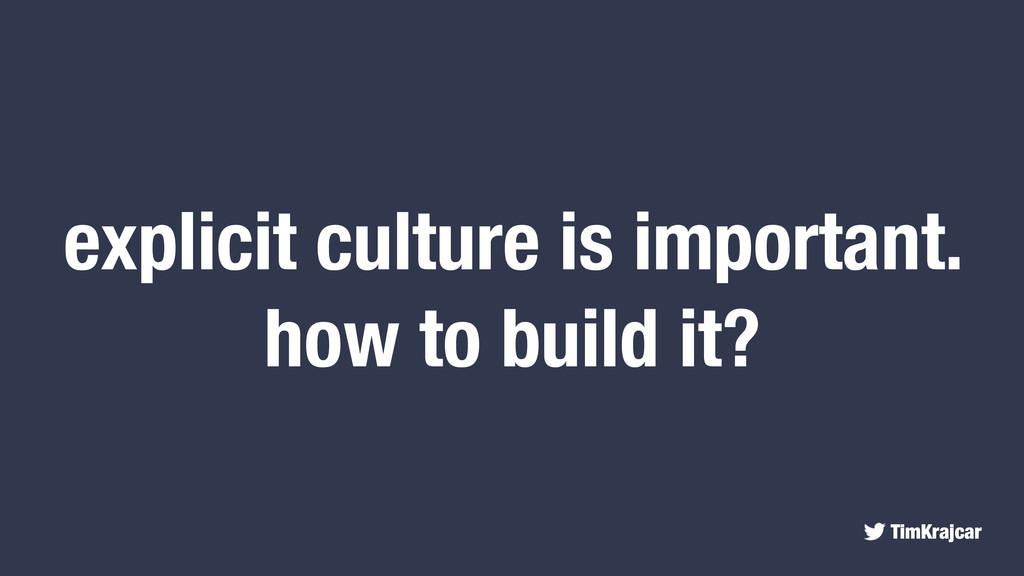 TimKrajcar explicit culture is important. how t...