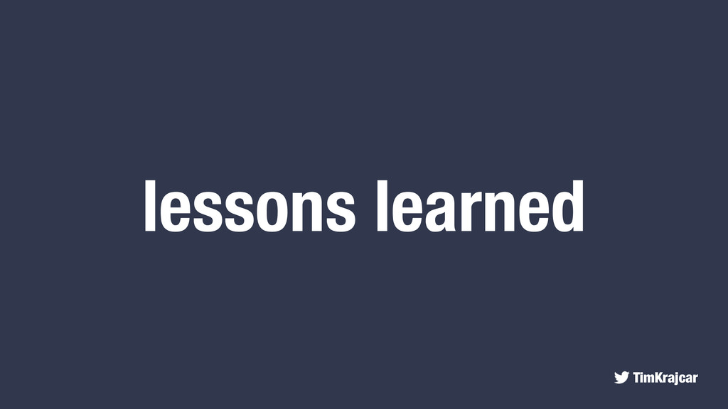 TimKrajcar lessons learned