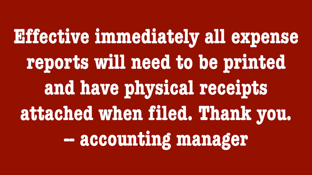 Effective immediately all expense reports will ...
