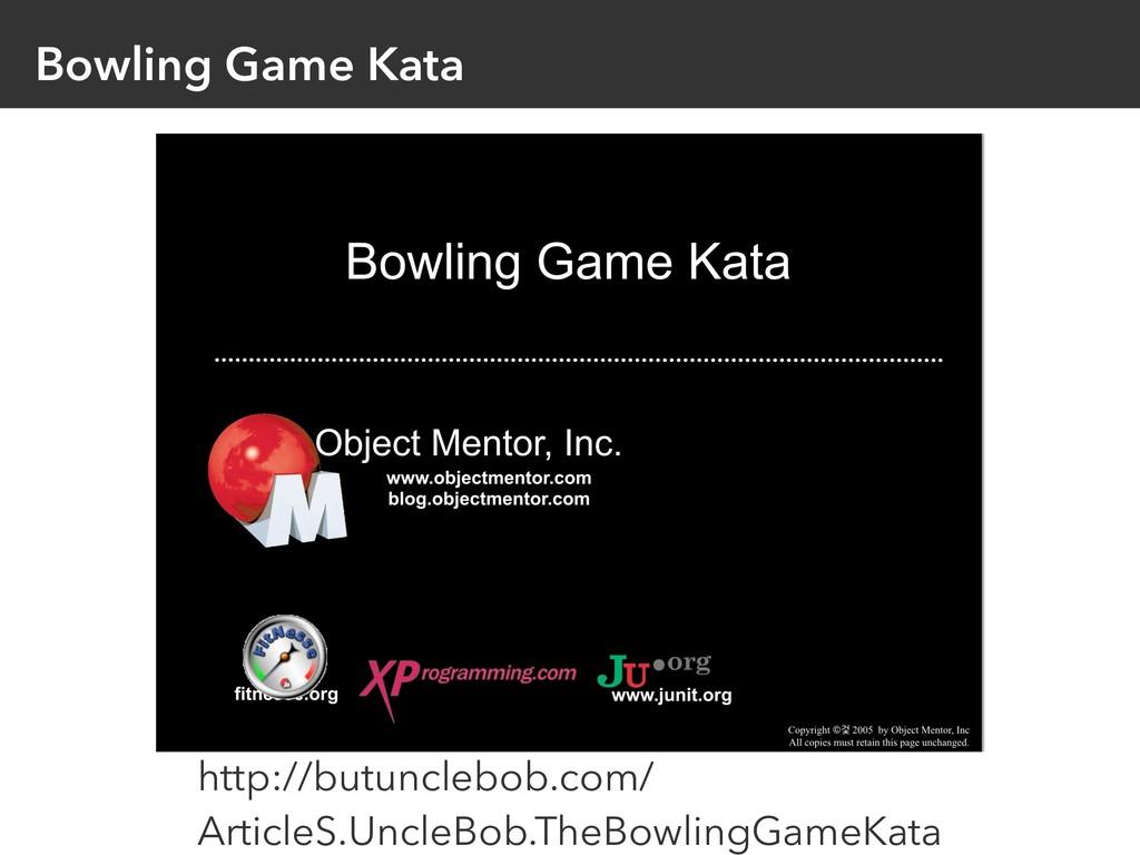Bowling Game Kata http://butunclebob.com/ Artic...