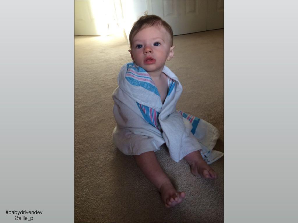 #babydrivendev @allie_p