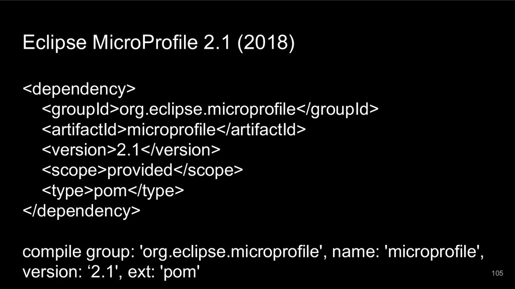 Eclipse MicroProfile 2.1 (2018) <dependency> <g...