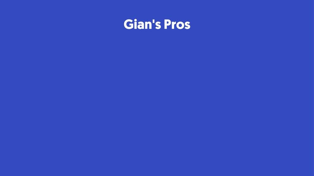 Gian's Pros