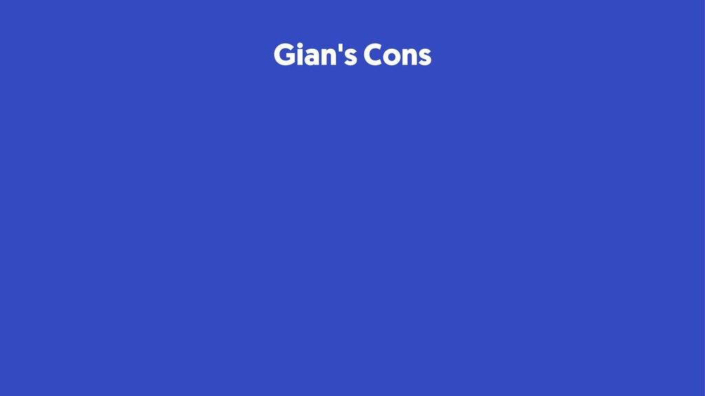 Gian's Cons