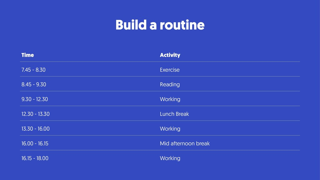Build a routine Time Activity 7.45 - 8.30 Exerc...