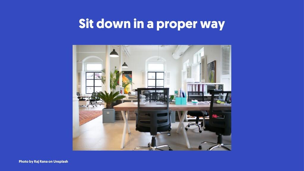 Sit down in a proper way Photo by Raj Rana on U...