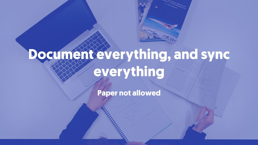 Document everything, and sync everything Paper ...