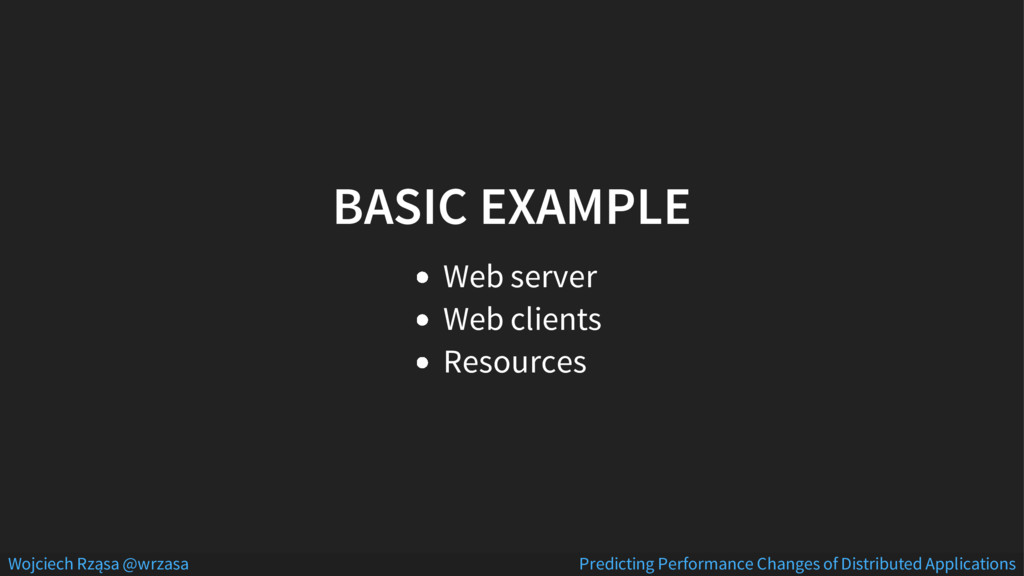 BASIC EXAMPLE Web server Web clients Resources ...