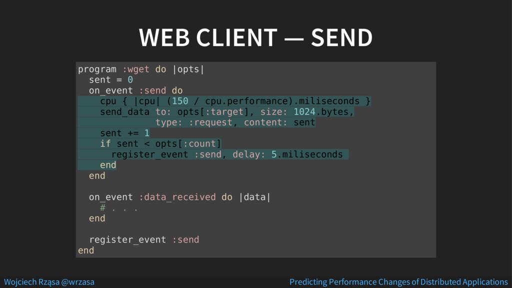 WEB CLIENT — SEND program :wget do |opts| sent ...