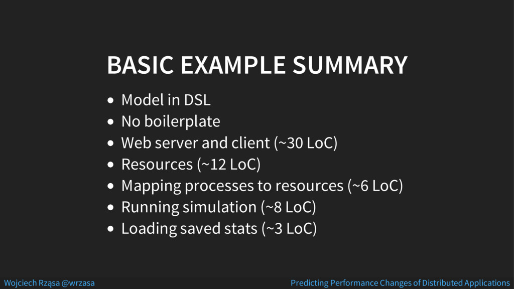 BASIC EXAMPLE SUMMARY Model in DSL No boilerpla...