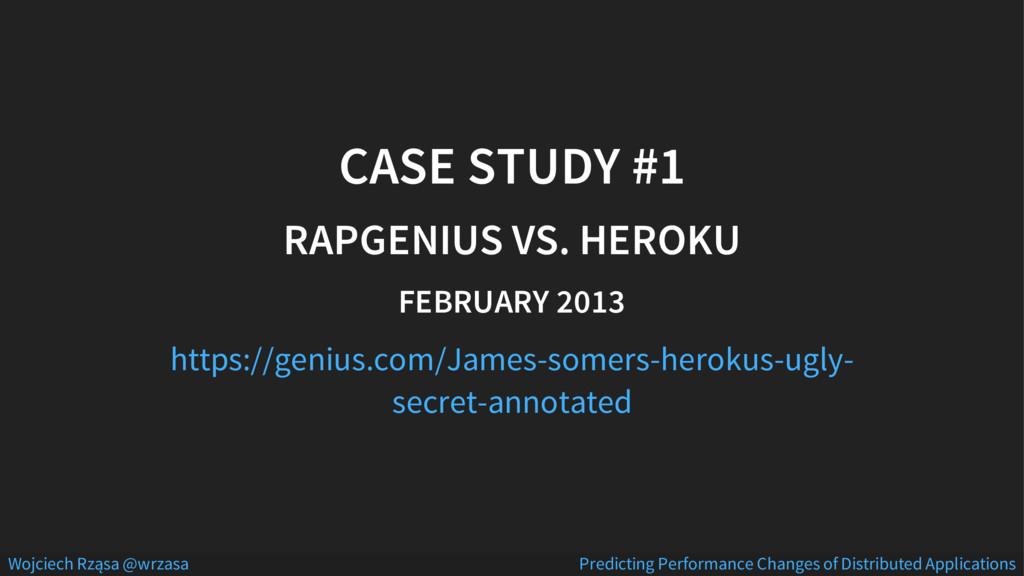 CASE STUDY #1 RAPGENIUS VS. HEROKU FEBRUARY 201...