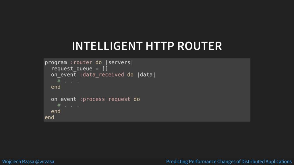 INTELLIGENT HTTP ROUTER program :router do  ser...