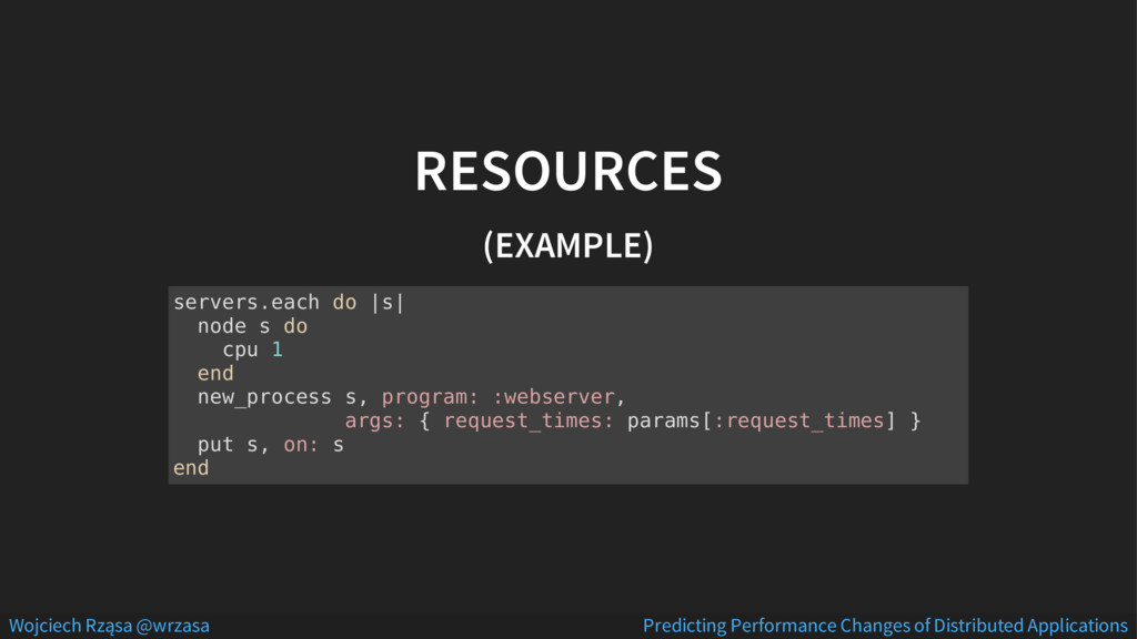 RESOURCES (EXAMPLE) servers.each do |s| node s ...