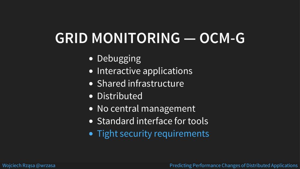 GRID MONITORING — OCM-G Debugging Interactive a...