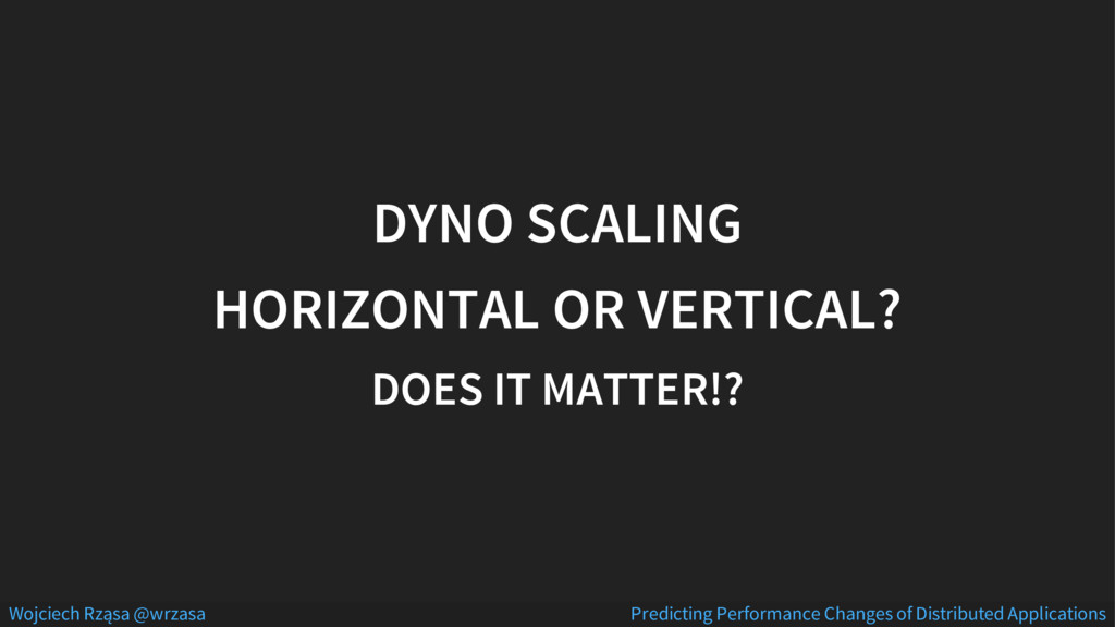 DYNO SCALING HORIZONTAL OR VERTICAL? DOES IT MA...