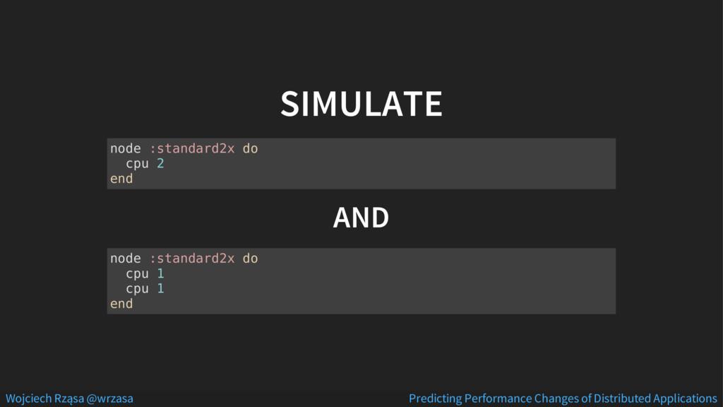 SIMULATE AND node :standard2x do cpu 2 end node...