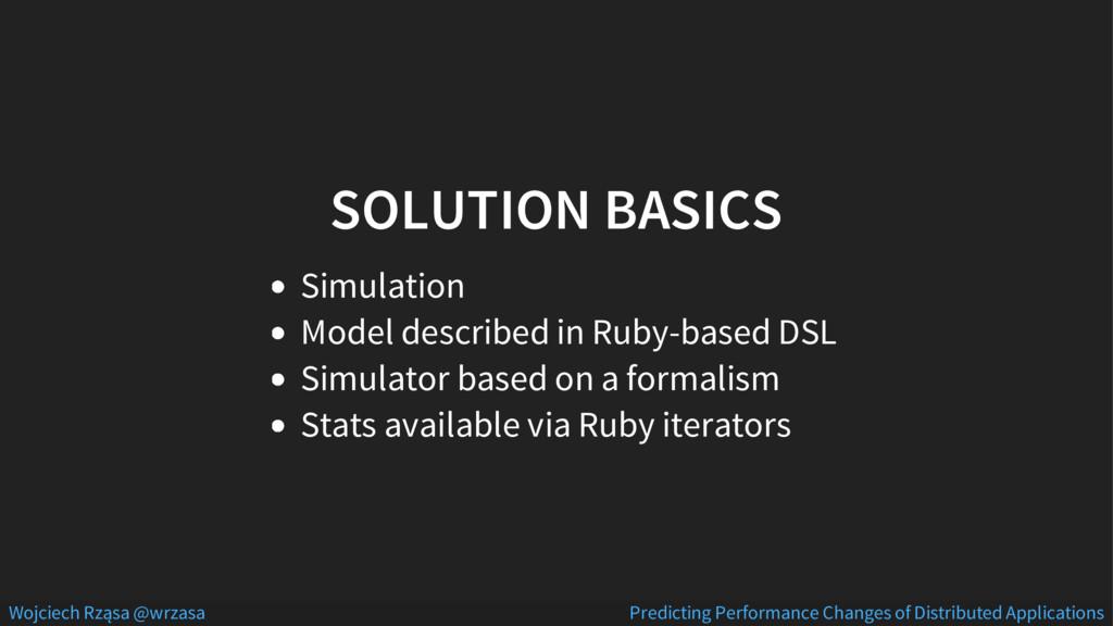 SOLUTION BASICS Simulation Model described in R...