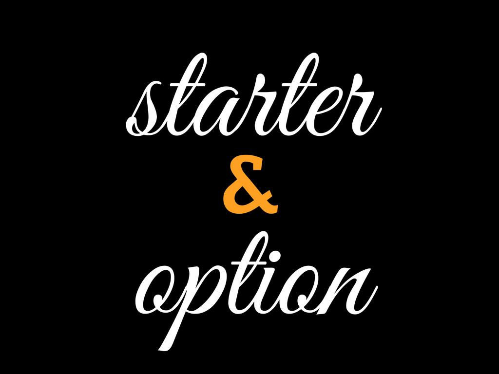option starter &