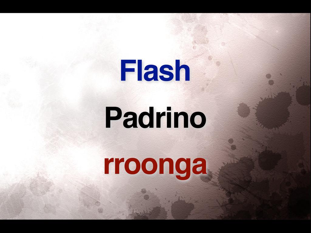 Padrino rroonga Flash