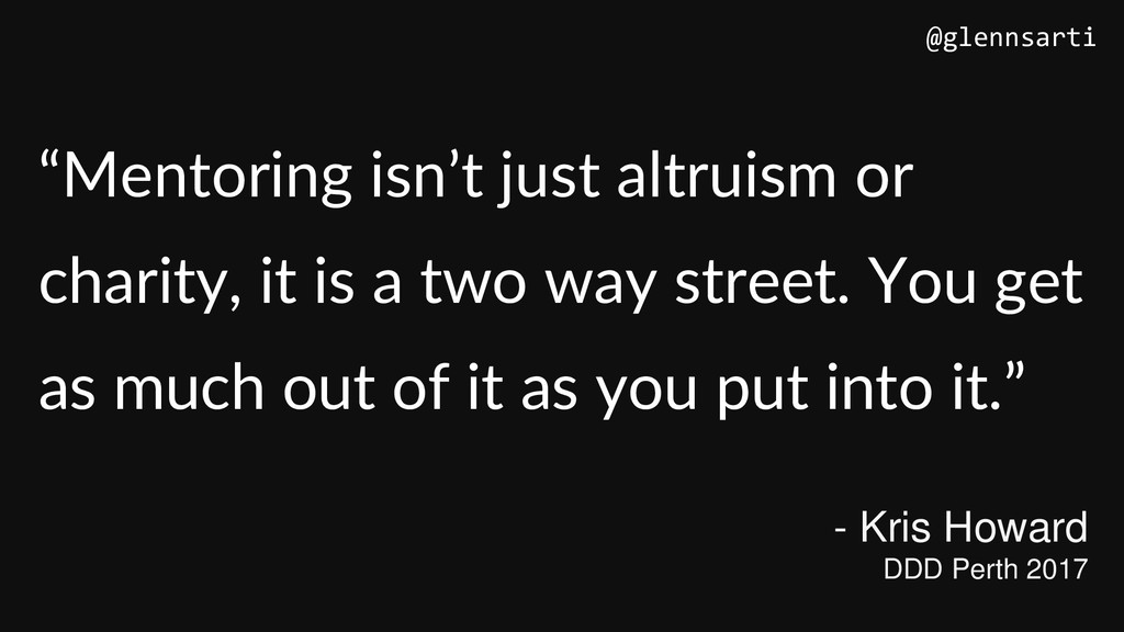 """""""Mentoring isn't just altruism or charity, it i..."""