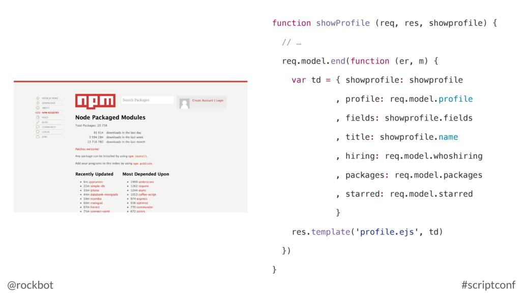 @rockbot #scriptconf function showProfile (req,...