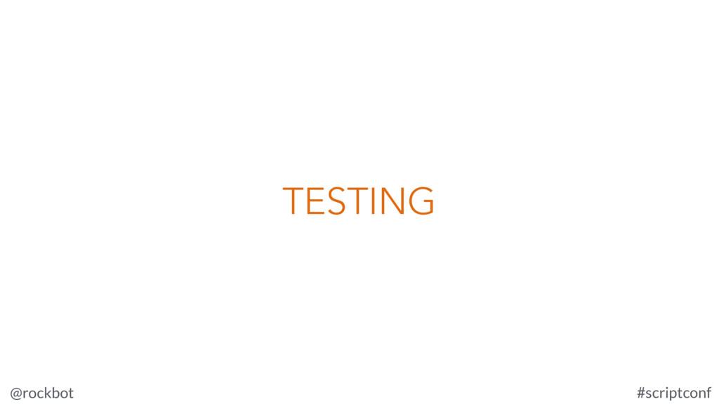 @rockbot #scriptconf TESTING