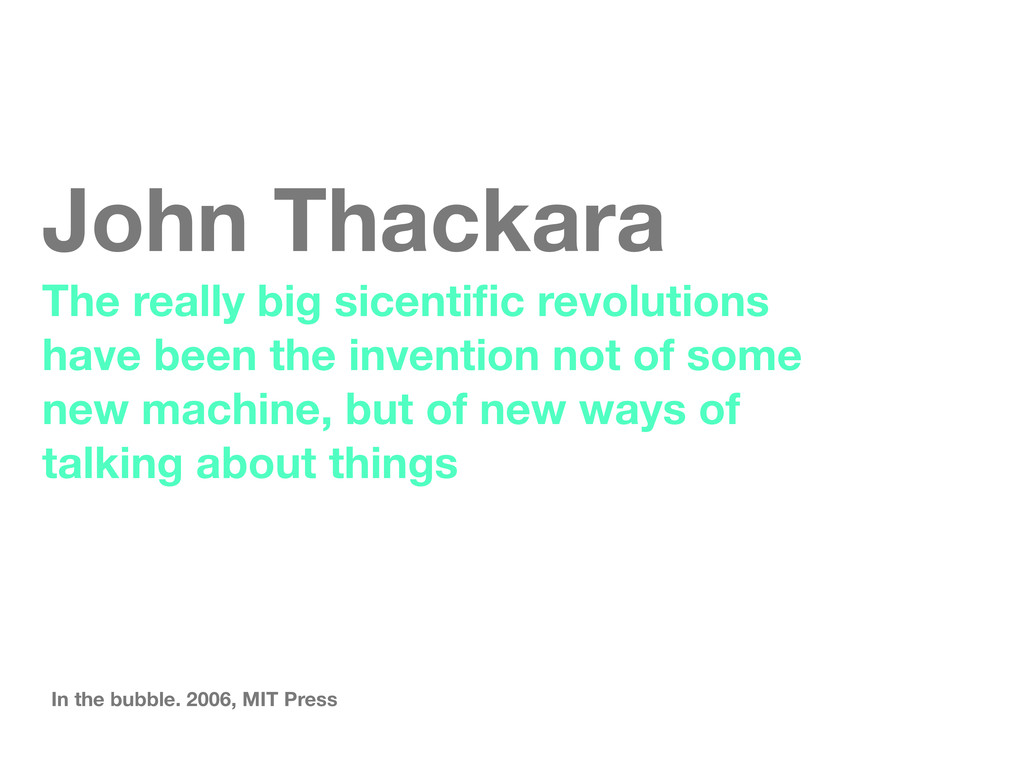 John Thackara The really big sicentific revoluti...